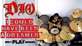 Dio - I Could Have Been A Dreamer (Only Play Drums)