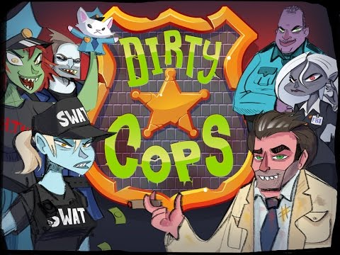 Dirty Cops Gameplay - How to be dirty in 4 easy steps