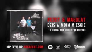 Pezet & Małolat - Chciałbym uciec stąd (outro)