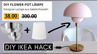 DIY IKEA Hack: DESIGNER FLOWERPOT LAMPE einfach & günstig selber machen: 38€ statt 300€