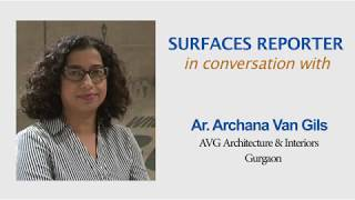Architect Archana Van Gils in conversation with Surfaces Reporter