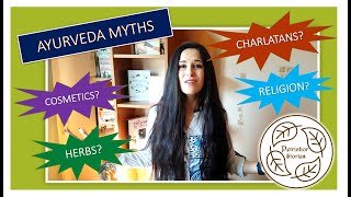 Ayurveda - Most Common Myths || Herbs, Yoga, Charlatans, Medicine or Religion?