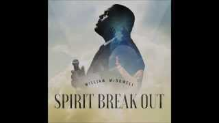 William McDowell - Spirit Break Out (feat. Trinity Anderson) (AUDIO ONLY)
