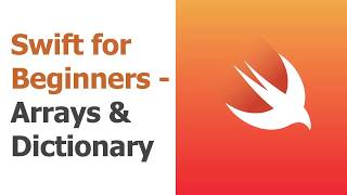 Swift for Beginners Part 15 - Arrays & Dictionaries