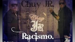 Chuy Jr - Racismo Feat. Los Originales De San Juan