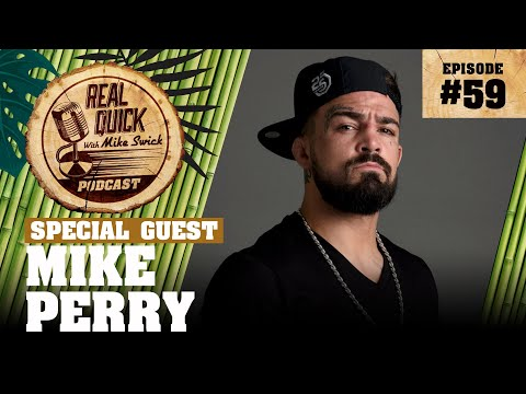 #59 – Mike Perry – Real Quick With Mike Swick Podcast