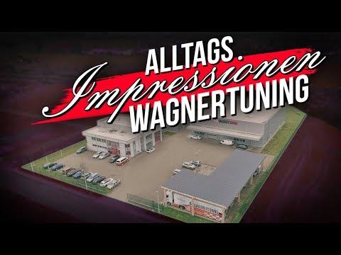 Wagner Tuning - Alltagsimpressionen