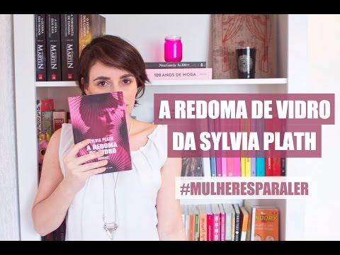 #MULHERESPARALER - A redoma de vidro , Sylvia Plath | queridoclick