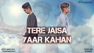 Tere Jaisa Yaar Kahan | Akash Sahu | Pushpendra Bhatt | AP Production