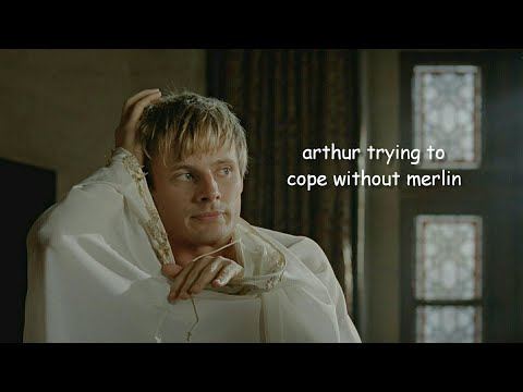 arthur trying to cope without merlin