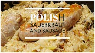 Polish Sauerkraut and Sausage | Kielbasa | Polish Recipe