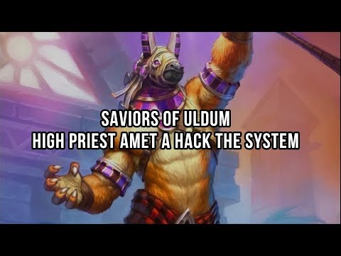 Saviors of Uldum - High Priest Amet a Hack the System