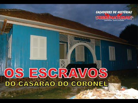 OS ESCRAVOS DO CASARÃO DO CORONEL