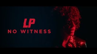 LP - No Witness [Official Video]