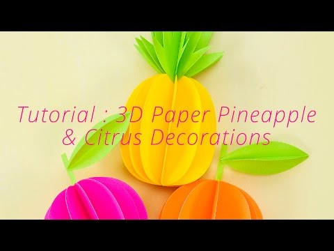 Paper Crafts Tutorial : DIY 3D PIneapple & Citrus Decorations