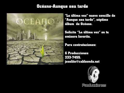 OCEANO-La última vez (promo).