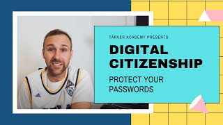 How To Protect Yourself With Good, Strong Passwords - DIGITAL CITIZENSHIP