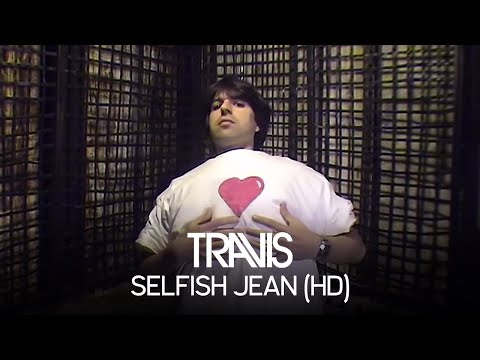 Travis - Selfish Jean (Official Video)