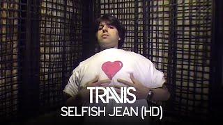 Travis - Selfish Jean (Official Video)