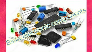 Introduction to basic electronic components