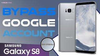 Remove Google Account Galaxy S8 G955F G955U G950F G950U FRP