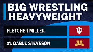 HWT: Fletcher Miller (Indiana) vs. #1 Gable Steveson (Minnesota) | Big Ten Wrestling