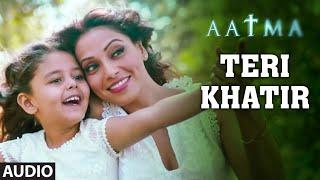 Teri Khatir Full Song (Audio) | Aatma | Bipasha Basu, Nawazuddin Siddiqui | Suraj Jagan  IMAGES, GIF, ANIMATED GIF, WALLPAPER, STICKER FOR WHATSAPP & FACEBOOK