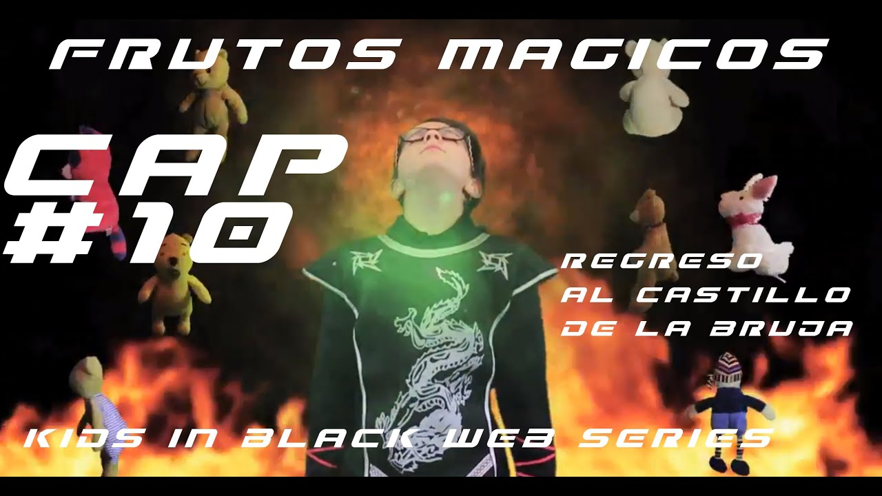 FRUTOS MÁGICOS - Capítulo 10 - Regreso al Castillo de la Bruja - Kids In Black Web Serie