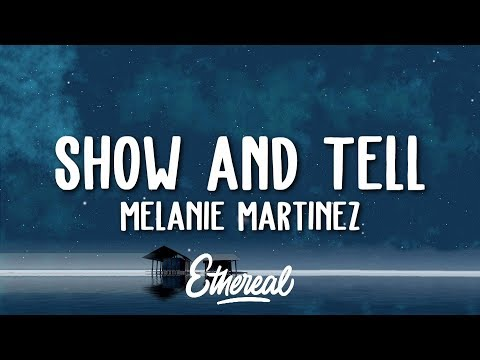 Melanie Martinez - Show & Tell (Lyrics)