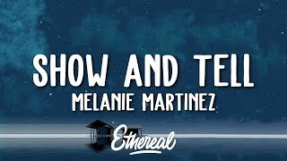 Melanie Martinez   Show & Tell (Lyrics)
