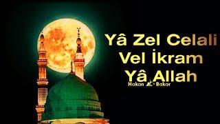 Yâ Zel Celali Vel İkram Yâ Allah