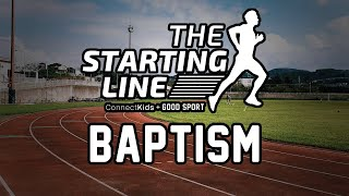Starting Line: What is baptism?