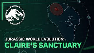 Jurassic World Evolution: Claire's Sanctuary Out Now! | Jurassic World