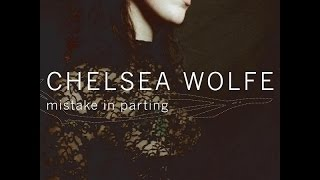 Chelsea Wolfe   Mistake In Parting (2006) (Full Album)