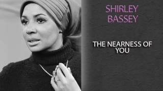 SHIRLEY BASSEY - THE NEARNESS OF YOU