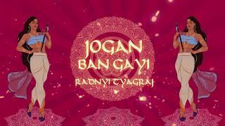JOGAN BAN GAYI | RADNYI TYAGRAJ | TARANA   - YouTube