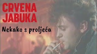 "Video thumbnail of ""CRVENA JABUKA- NEKAKO S PROLJEĆA"""