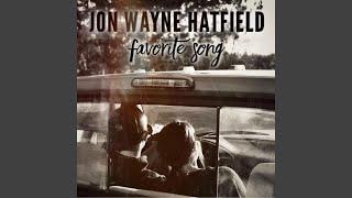 Jon Wayne Hatfield Favorite Song