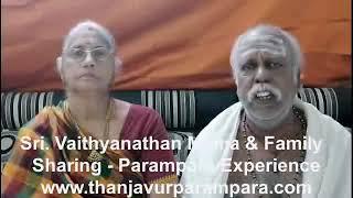 Sri. Vaithyanathan Mama & Family - Sharing Parampara Experience