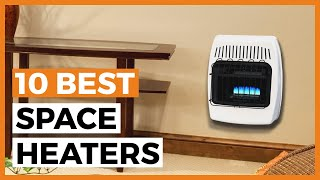 Best Space Heaters in 2021 - How to Choose a Good Space Heater?