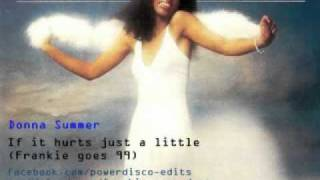Hurts Just A Little (if It) - Donna Summer