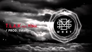 DMS MMXV - T.L.A.K feat. Tina (prod. Smart)