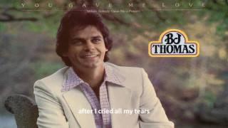 BJ Thomas - You gave me love