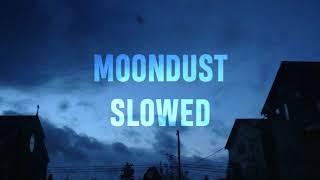 MOONDUST   SLOWED
