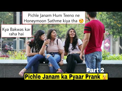 Pichle Janam ka Pyaar Prank Gone Romantic😍 | Part 2 | Pranks in India 2019