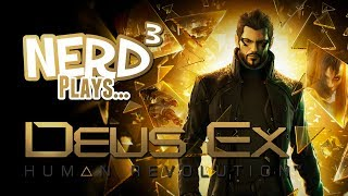 Nerd³ Plays... Deus Ex: Human Revolution
