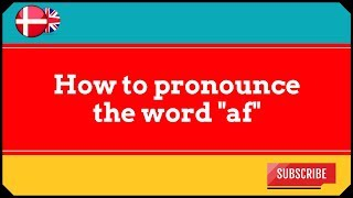 A Taste of Danish Pronunciation - How to pronounce the word Af