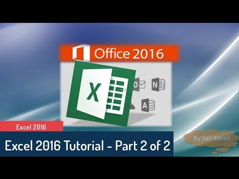 Excel Tutorial 2016: Excel Part 2 of 2 – Intermediate to Advanced Tutorial
