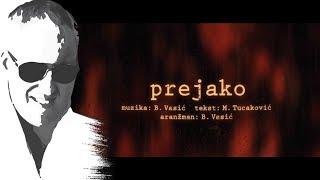 Sasa Matic   Prejako   (Official Lyric Video 2017)