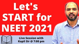 Lets START for NEET 2021 - Live Session with Kapil sir at 7:00 p.m.